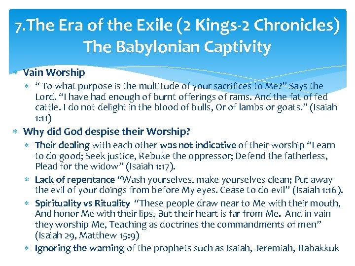 7. The Era of the Exile (2 Kings-2 Chronicles) The Babylonian Captivity Vain Worship