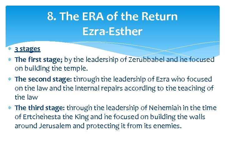 8. The ERA of the Return Ezra-Esther 3 stages The first stage; by the