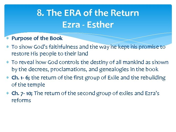 8. The ERA of the Return Ezra - Esther Purpose of the Book To