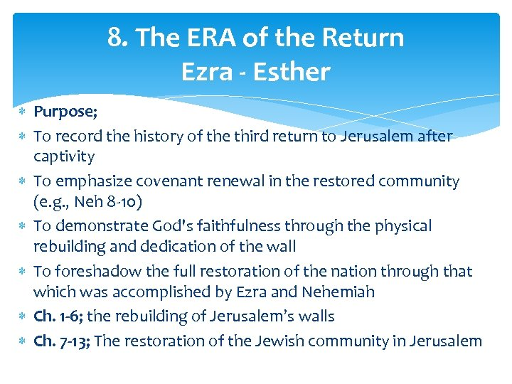8. The ERA of the Return Ezra - Esther Purpose; To record the history