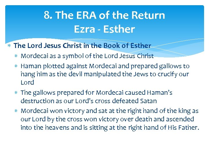 8. The ERA of the Return Ezra - Esther The Lord Jesus Christ in