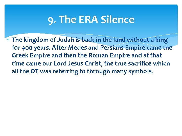 9. The ERA Silence The kingdom of Judah is back in the land without