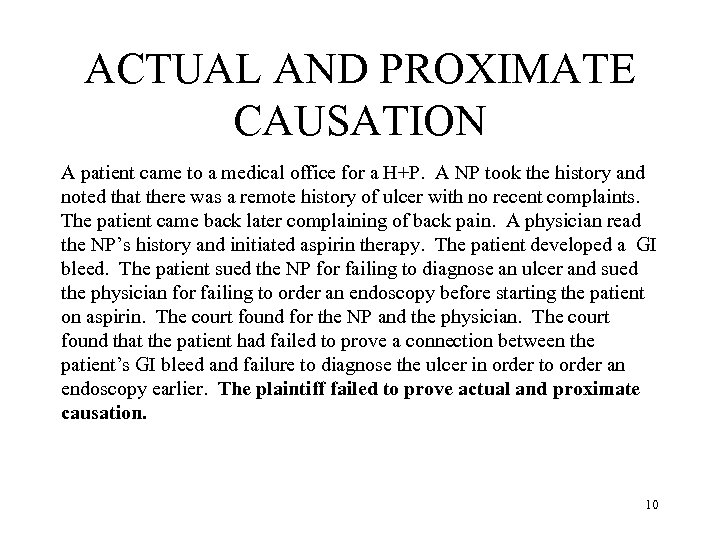 ACTUAL AND PROXIMATE CAUSATION A patient came to a medical office for a H+P.