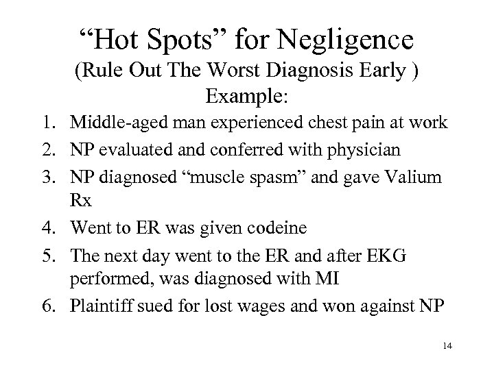 """""""Hot Spots"""" for Negligence (Rule Out The Worst Diagnosis Early ) Example: 1. Middle-aged"""