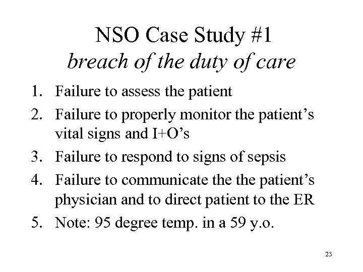 NSO Case Study #1 breach of the duty of care 1. Failure to assess