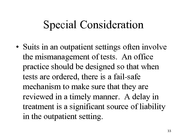 Special Consideration • Suits in an outpatient settings often involve the mismanagement of tests.