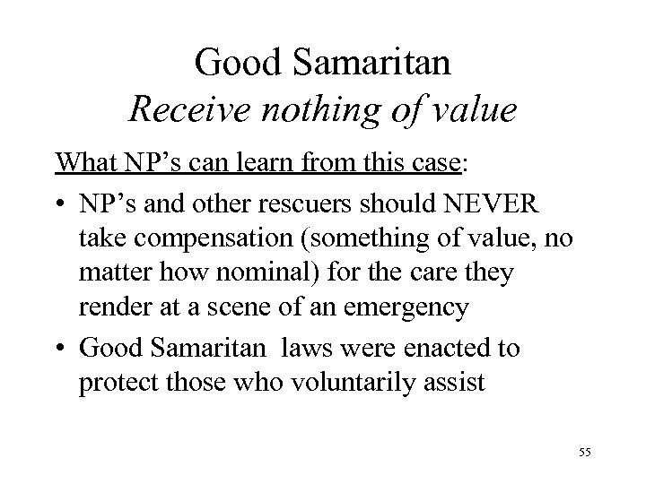 Good Samaritan Receive nothing of value What NP's can learn from this case: •