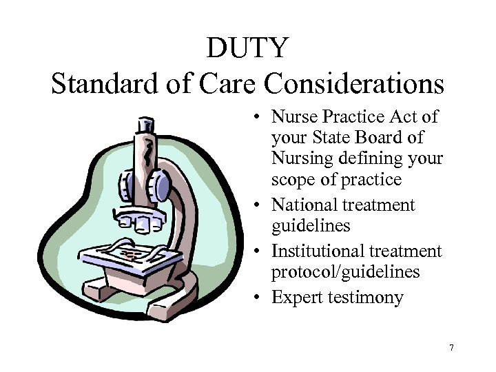 DUTY Standard of Care Considerations • Nurse Practice Act of your State Board of