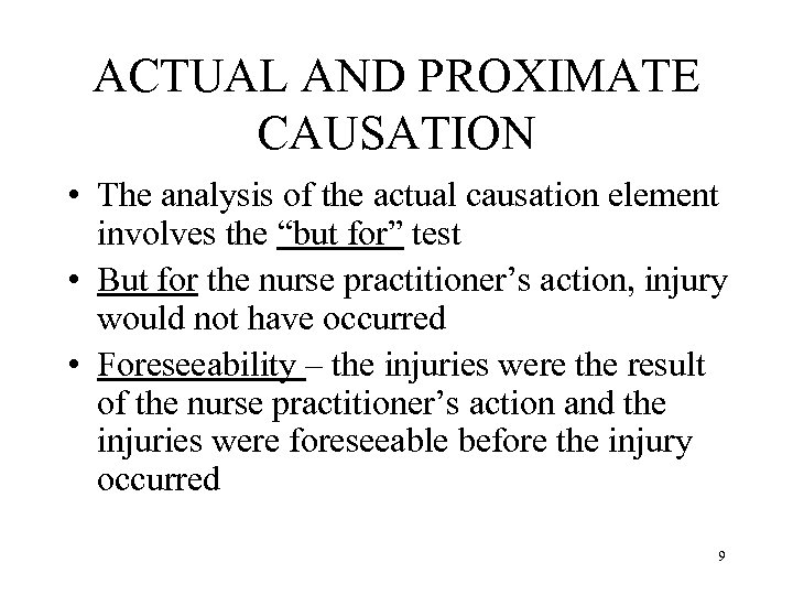 ACTUAL AND PROXIMATE CAUSATION • The analysis of the actual causation element involves the