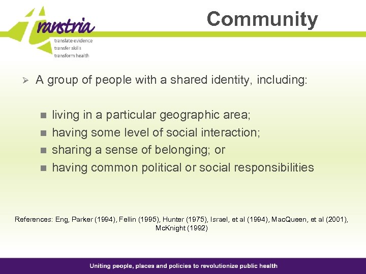 Community Ø A group of people with a shared identity, including: n n living