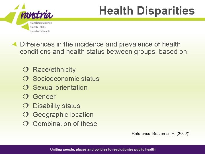 Health Disparities Differences in the incidence and prevalence of health conditions and health status