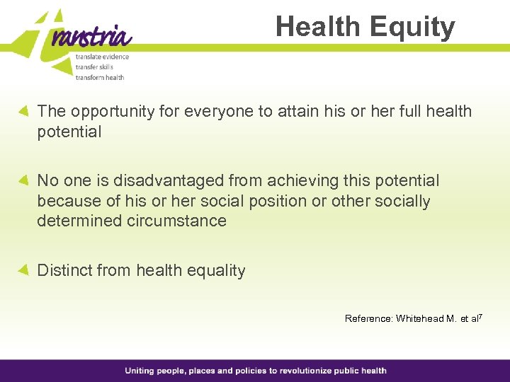 Health Equity The opportunity for everyone to attain his or her full health potential
