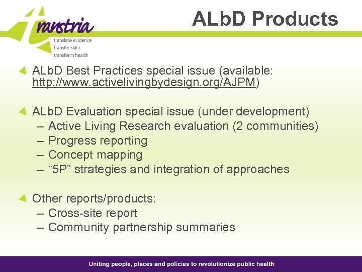 ALb. D Products ALb. D Best Practices special issue (available: http: //www. activelivingbydesign. org/AJPM)