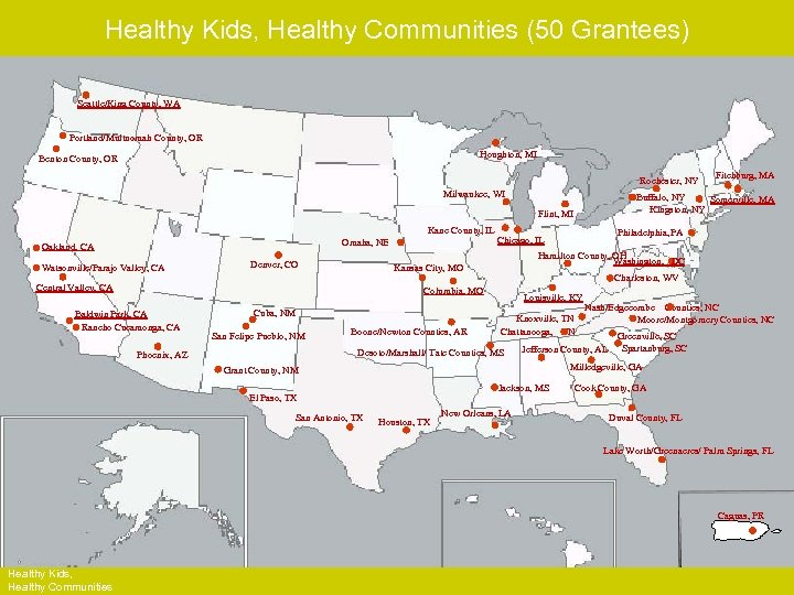 Healthy Kids, Healthy Communities (50 Grantees) HKHC Leading Site Communities Seattle/King County, WA Portland/Multnomah