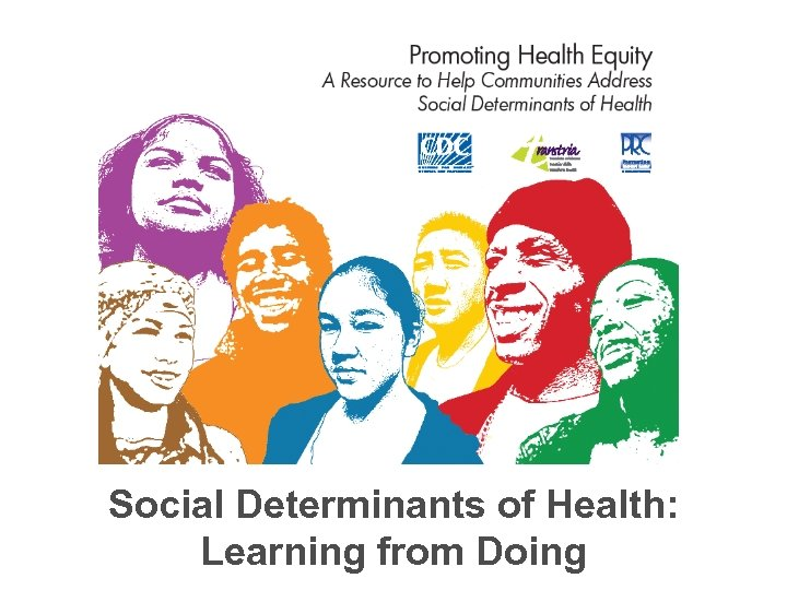 Social Determinants of Health: Learning from Doing