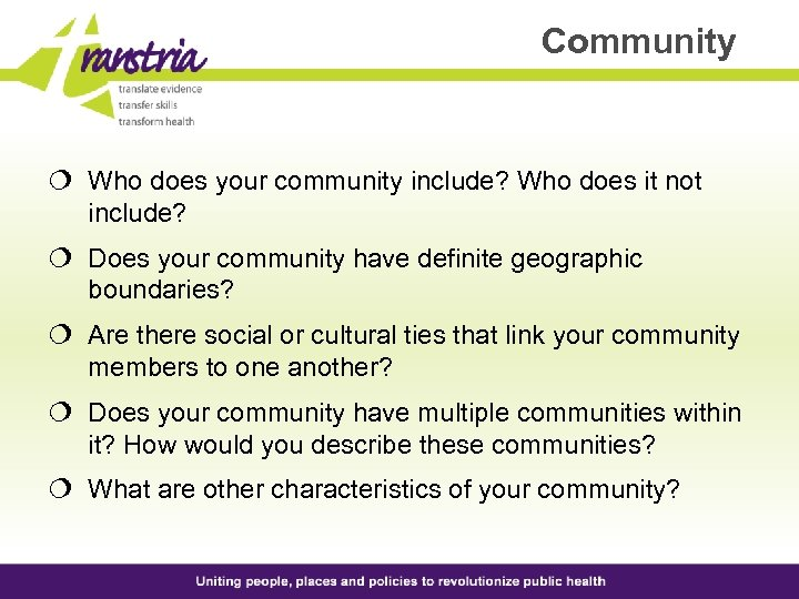 Community ¦ Who does your community include? Who does it not include? ¦ Does