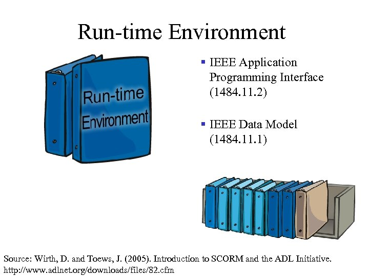 Run-time Environment § IEEE Application Programming Interface (1484. 11. 2) § IEEE Data Model