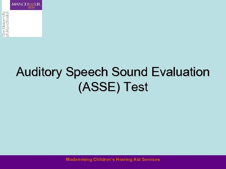 Auditory Speech Sound Evaluation (ASSE) Test Modernising Children's Hearing Aid Services