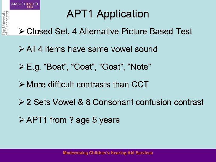 APT 1 Application Ø Closed Set, 4 Alternative Picture Based Test Ø All 4