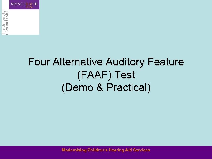 Four Alternative Auditory Feature (FAAF) Test (Demo & Practical) Modernising Children's Hearing Aid Services