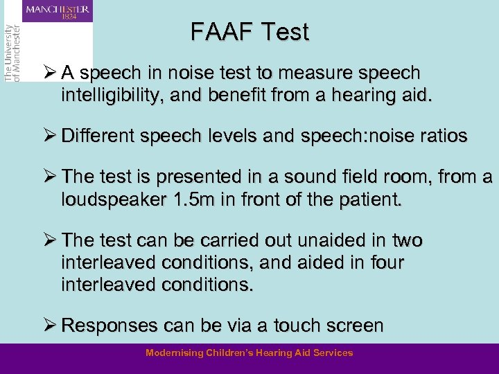 FAAF Test Ø A speech in noise test to measure speech intelligibility, and benefit