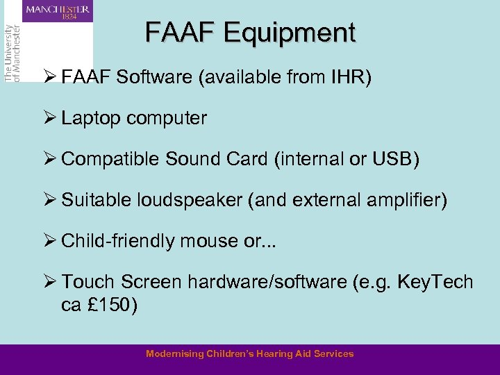 FAAF Equipment Ø FAAF Software (available from IHR) Ø Laptop computer Ø Compatible Sound