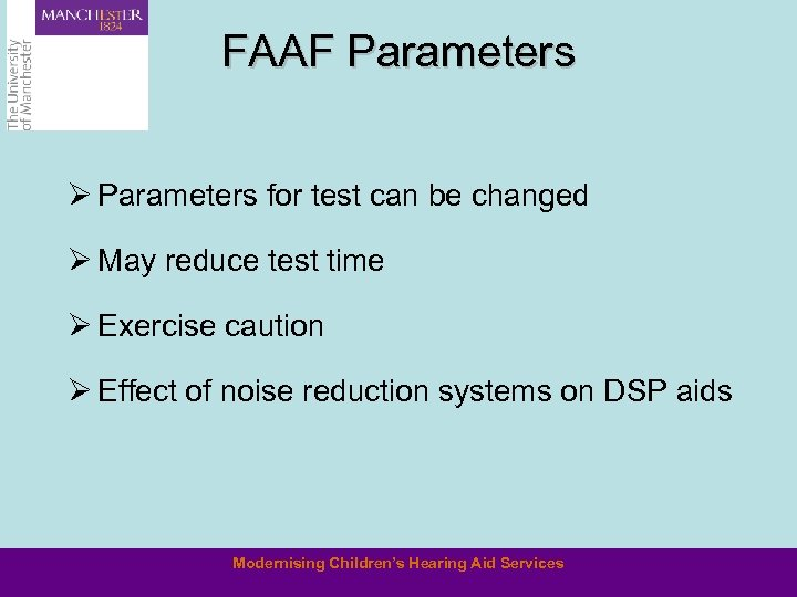 FAAF Parameters Ø Parameters for test can be changed Ø May reduce test time