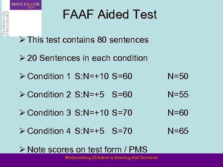 FAAF Aided Test Ø This test contains 80 sentences Ø 20 Sentences in each