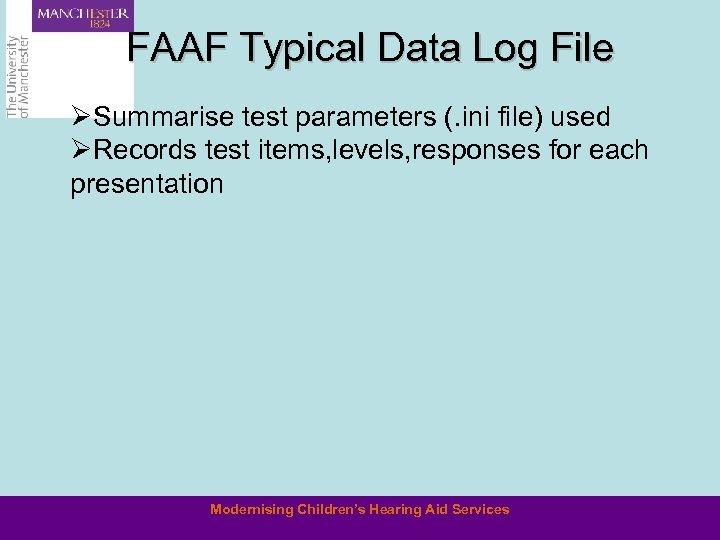FAAF Typical Data Log File ØSummarise test parameters (. ini file) used ØRecords test