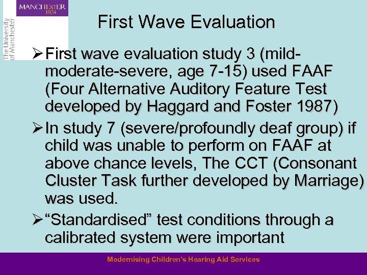 First Wave Evaluation Ø First wave evaluation study 3 (mildmoderate-severe, age 7 -15) used