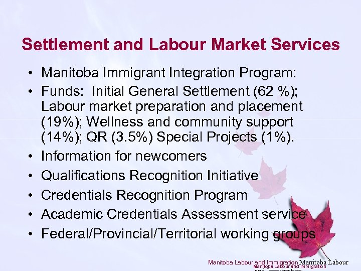 Settlement and Labour Market Services • Manitoba Immigrant Integration Program: • Funds: Initial General