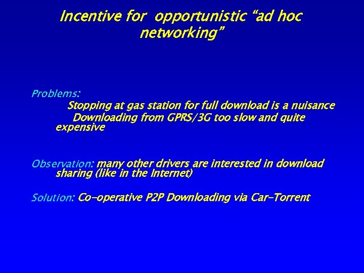 """Incentive for opportunistic """"ad hoc networking"""" Problems: Stopping at gas station for full download"""