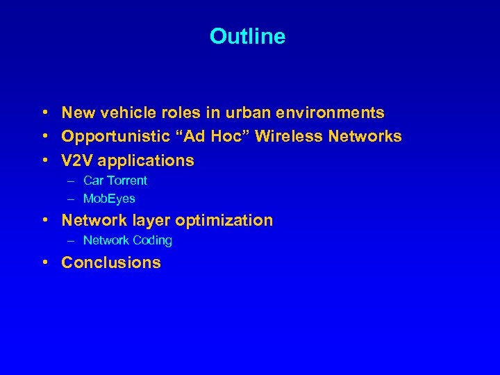 """Outline • New vehicle roles in urban environments • Opportunistic """"Ad Hoc"""" Wireless Networks"""