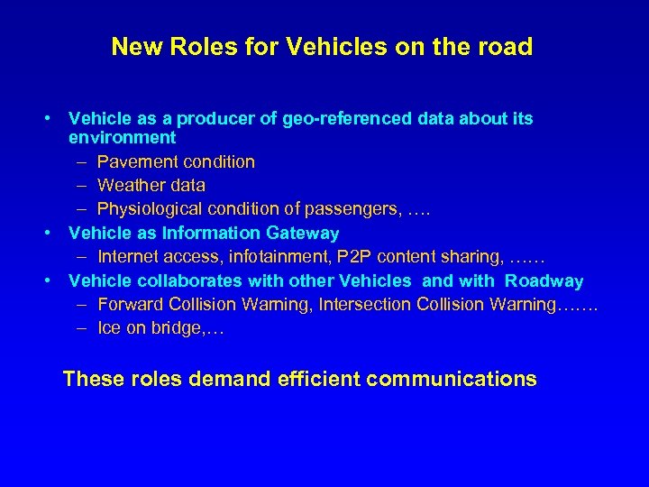 New Roles for Vehicles on the road • Vehicle as a producer of geo-referenced