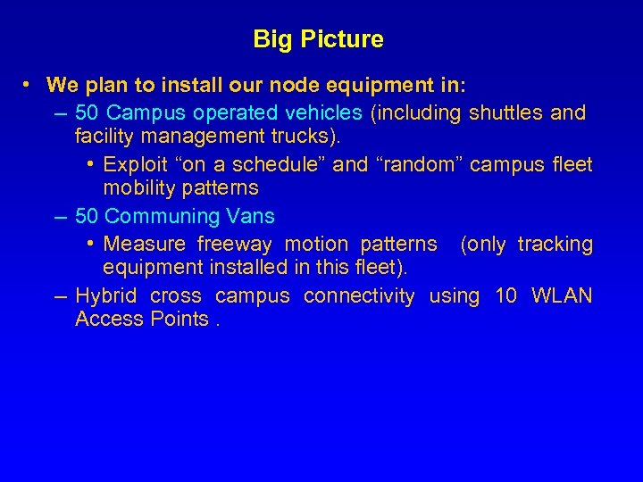 Big Picture • We plan to install our node equipment in: – 50 Campus