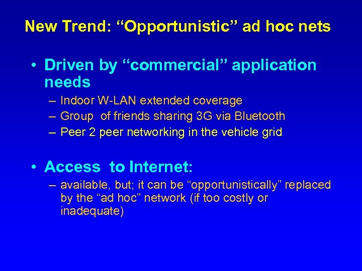 """New Trend: """"Opportunistic"""" ad hoc nets • Driven by """"commercial"""" application needs – Indoor"""