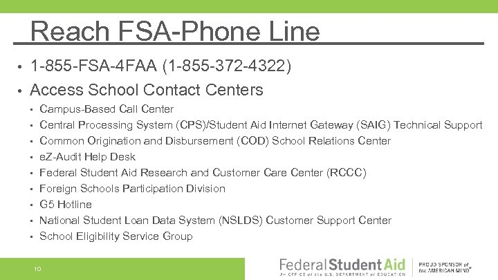 Reach FSA-Phone Line 1 -855 -FSA-4 FAA (1 -855 -372 -4322) • Access School