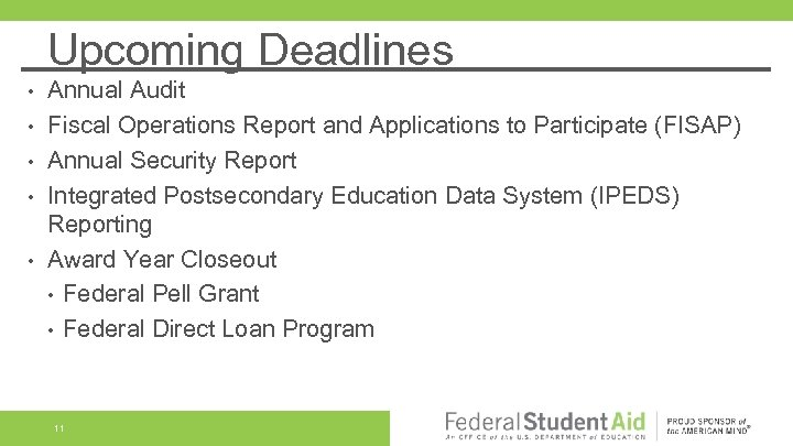 Upcoming Deadlines • • • Annual Audit Fiscal Operations Report and Applications to Participate