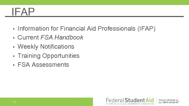 IFAP • • • 12 Information for Financial Aid Professionals (IFAP) Current FSA Handbook