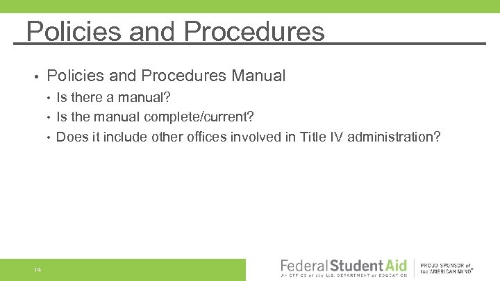 Policies and Procedures • Policies and Procedures Manual • • • 14 Is there