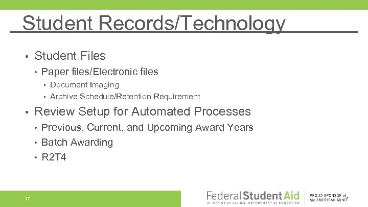 Student Records/Technology • Student Files • Paper files/Electronic files Document Imaging • Archive Schedule/Retention