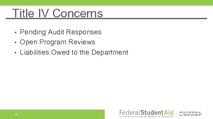 Title IV Concerns Pending Audit Responses • Open Program Reviews • Liabilities Owed to