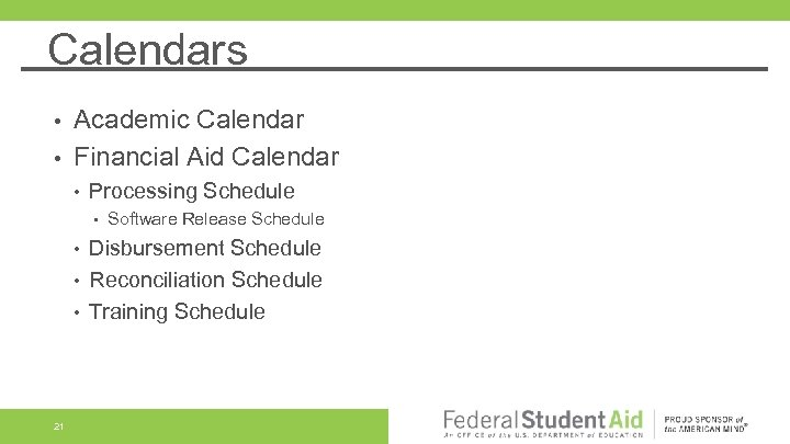 Calendars Academic Calendar • Financial Aid Calendar • • Processing Schedule • • 21