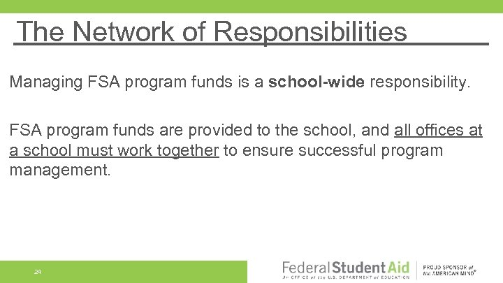 The Network of Responsibilities Managing FSA program funds is a school-wide responsibility. FSA program