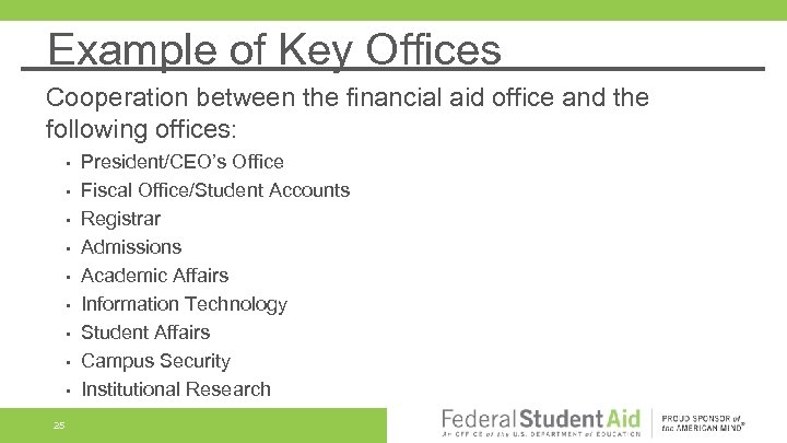Example of Key Offices Cooperation between the financial aid office and the following offices: