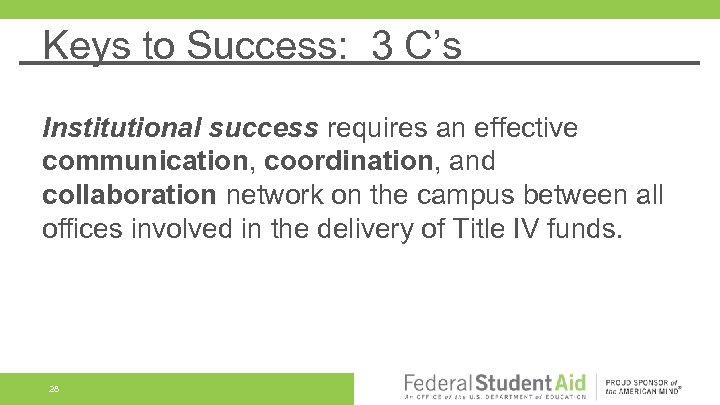 Keys to Success: 3 C's Institutional success requires an effective communication, coordination, and collaboration