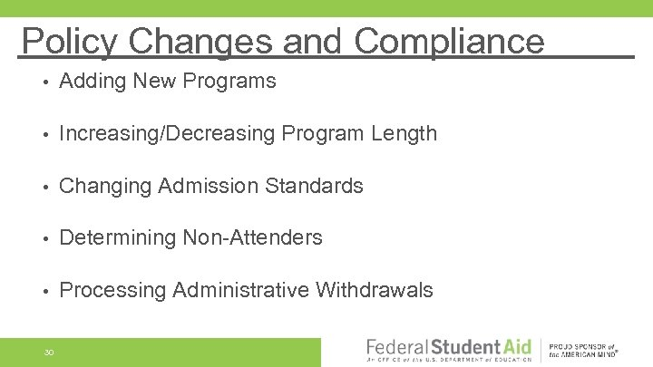 Policy Changes and Compliance • Adding New Programs • Increasing/Decreasing Program Length • Changing