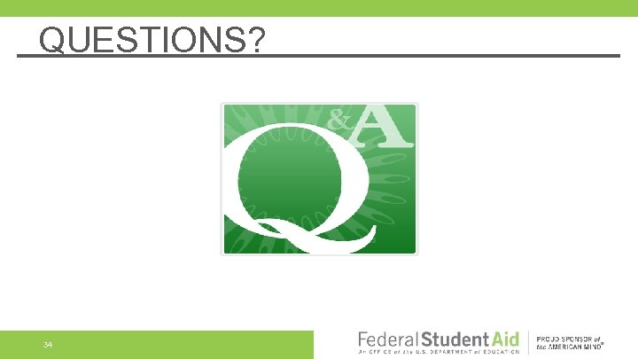 QUESTIONS? 34