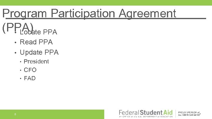 Program Participation Agreement (PPA) PPA • Locate Read PPA • Update PPA • •