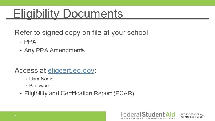 Eligibility Documents Refer to signed copy on file at your school: • • PPA